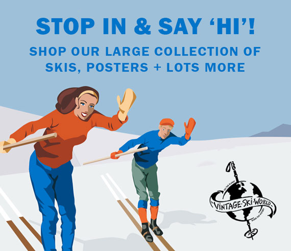 stop in and say hi. shop our large collection of skis, posters, plus lots more.